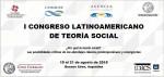 [I Congreso Latinoamericano de Teoría Social] Aportes teóricos para pensar el capitalismo recombinante